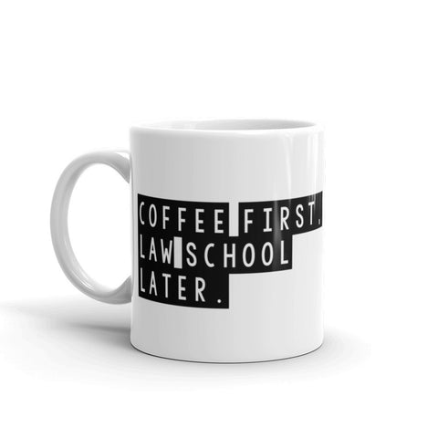Coffee First, Law School Later™ Mug