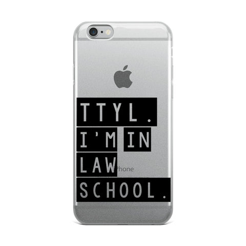 """TTYL, I'm in Law School"" iPhone Case"