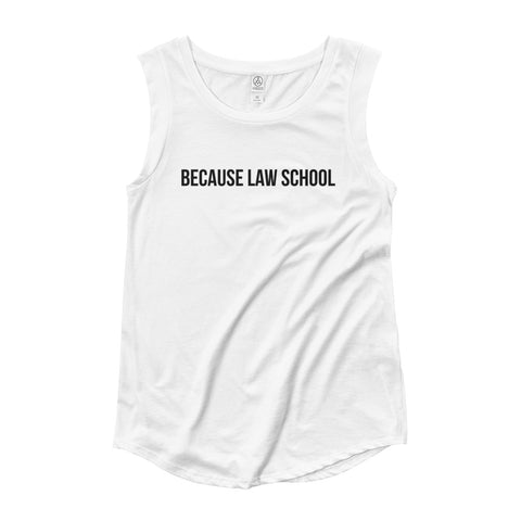 Because Law School™ Ladies' Cap Sleeve T-Shirt