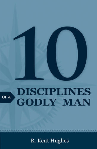 10 Disciplines of a Godly Man - Tracts (25 pack)