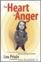 The Heart of Anger - Practical Help for the Prevention and Cure of Anger in Chldren