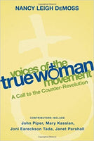 Voices of the True Woman Movement: A Call to the Counter-Revolution (True Woman)