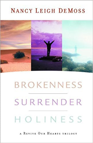 Brokenness, Surrender, Holiness: A Revive Our Hearts Trilogy (Revive Our Hearts Series)