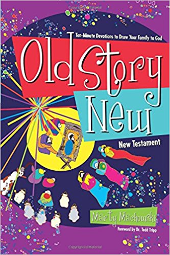 Old Story New: Ten-Minute Devotions to Draw Your Family to God ...