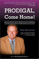 Prodigal, Come Home!: Facing Facts about Repentance and Faith