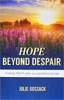 Hope Beyond Despair: Finding Truth After a Loved One's Suicide