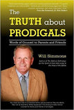 The Truth about Prodigals: Words of Counsel to Parents and Friends
