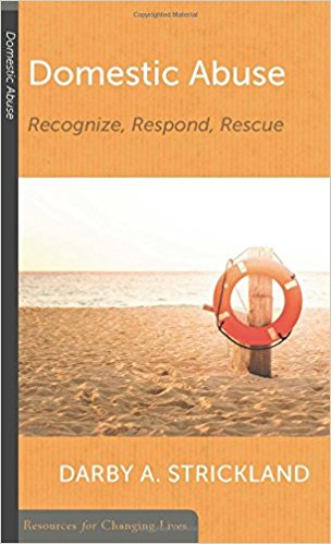 Domestic Abuse: Recognize, Respond, Rescue (Resources for Changing Lives)