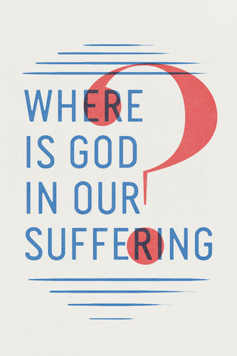 Where Is God In Our Suffering? Tracts (25 pack)