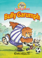 The Adventures of Adam Raccoon Series: Bully Garumph