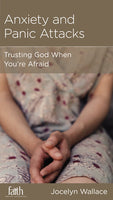 Anxiety and Panic Attacks: Trusting God When Your Afraid