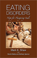 Eating Disorders: Hope for Hungering Souls
