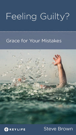 Feeling Guilty?: Grace for Your Mistakes