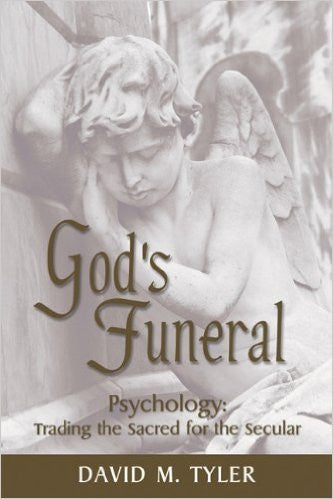 God's Funeral: Psychology Trading the Sacred for the Secular