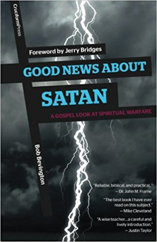 Good News About Satan: A Gospel Look at Spiritual Warfare
