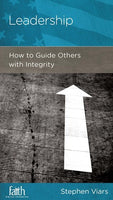 Leadership: How to Guide Others with Integrity