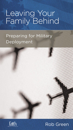 Leaving Your Family Behind: Preparing for Military Deployment