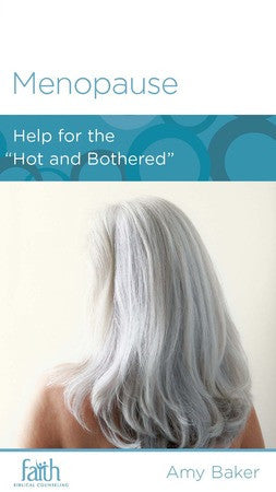 "Menopause: Help for the ""Hot and Bothered"""