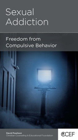 Sexual Addiction: Freedom from Compulsive Behavior