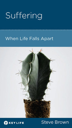 Suffering: When Life Falls Apart