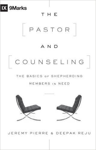 The Pastor and Counseling - The Basics of Shepherding Members in Need