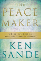 The Peacemaker - A Biblical Guide to Resolving Personal Conflict