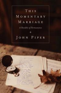 This Momentary Marriage - A Parable of Permanence