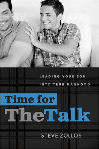 Time for the Talk - Leading Your Son into True Manhood