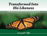 Transformed Into His Likeness - A Handbook for Putting Off Sin and Putting on Righteousness