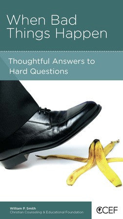 When Bad Things Happen - Thoughtful Answers to Hard Questions