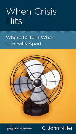 When Crisis Hits - Where to Turn When Life Falls Apart