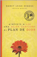 Atrévete a ser una mujer conforme al plan de Dios (Spanish Edition) / Becoming God's True Woman