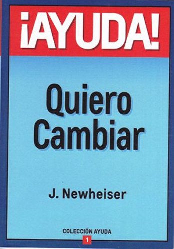 ¡Ayuda! Quiero Cambiar (Spanish Edition) / Help! I Want to Change