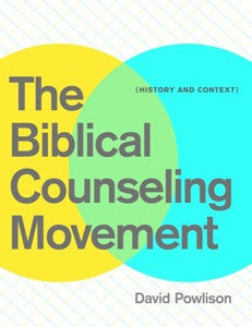 The Biblical Counseling Movement - History and Context