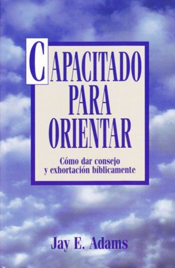 Capacitado para orientar (Spanish Edition) / Competent to Counsel