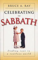 Celebrating the Sabbath: Finding Rest in a Restless World