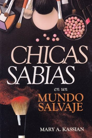 Chicas sabias en un mundo salvaje (Spanish Edition) / Girls Gone Wise in a World Gone Wild
