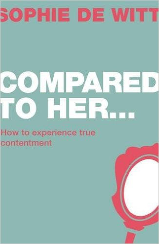 Compared to Her: How to Experience True Contentment