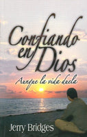 Confiando en Dios Aunque la vida Duela/Trusting God Even When Life Hurts (Spanish Edition) / Trusting God When Life Hurts