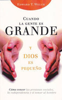 Cuando la Gente es Grande, y Dios es Pequeño (Spanish) / When People Are Big and God is Small