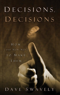 Decisions Decisions: How (and How Not) to Make Them