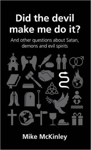 Did the Devil Make Me Do It?: The Other Questions about Satan, demons and evil spirits