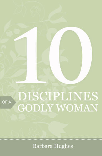 10 Disciplines of a Godly Woman - Tracts (25 pack)