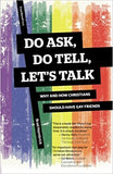 Do Ask, Do Tell, Let's Talk: Why and How Christians Should Have Gay Friends