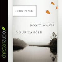 Don't Waste Your Cancer - Audio Book CD