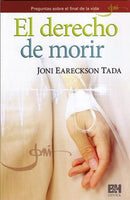 El derecho de morir: Preguntas sobre el final de la vida (Spanish Edition) / When is it Right to Die?