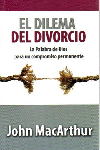 El Dilema Del Divorcio (Spanish Edition) / The Divorce Dilemma