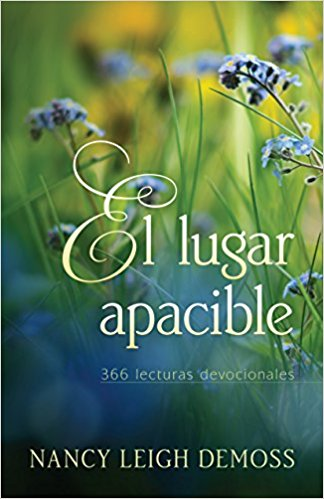 El lugar apacible: 366 lecturas devocionales (Spanish Edition)/ The Quiet Place