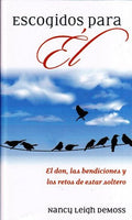 Escogidos para Él: El don, las bendiciones y los retos de la soltería (Spanish Edition) / Singled out for Him