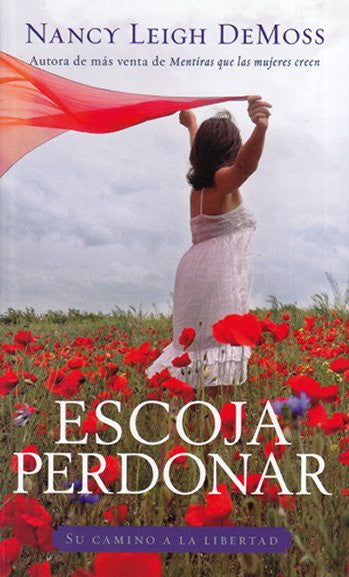 Escoja perdonar (Spanish Edition) / Choosing Forgiveness